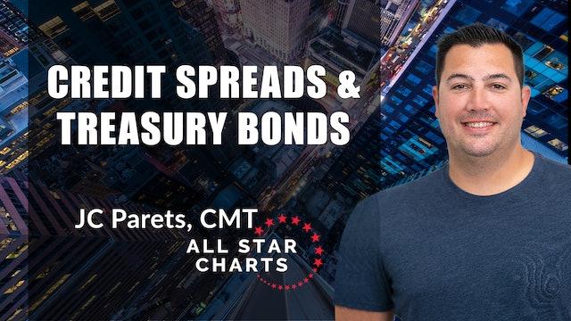 Credit Spreads and Treasury Bonds | JC Parets, CMT (02.24)