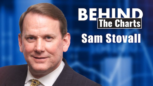 Behind the Charts: Sam Stovall, CFRA ...