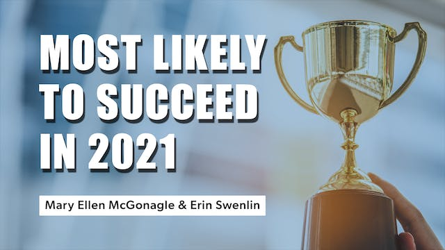 Most Likely to Succeed in 2021 (12.17)