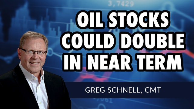 Oil Stocks Could Double In Near Term   Greg Schnell, CMT (02.03)