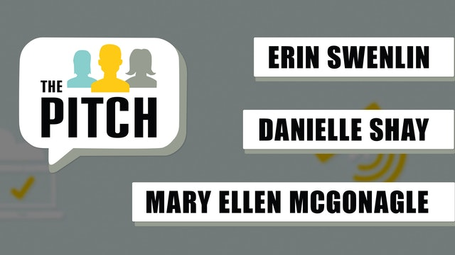 The Pitch | Mary Ellen McGonagle, Erin Swenlin, Danielle Shay (05.27)