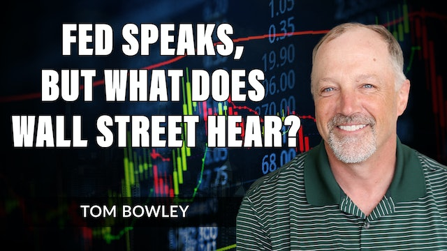 Fed Speaks, But What Does Wall Street Hear?   Tom Bowley (09.23)