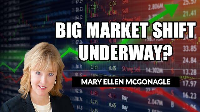Big Market Shift Underway? | Mary Ell...