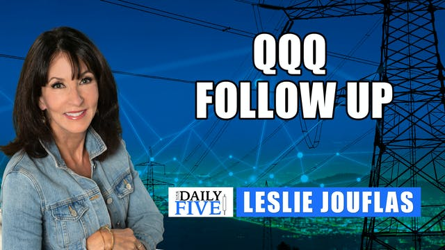 QQQ Follow Up | Leslie Jouflas, CMT (...