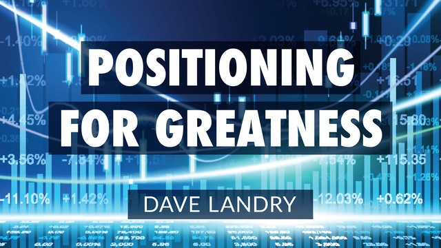 Positioning For Greatness | Dave Landry (10.21)
