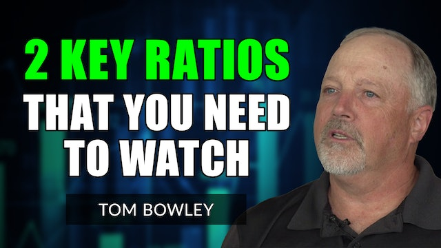2 Key Ratios That You Need To Watch   Tom Bowley (10.14)