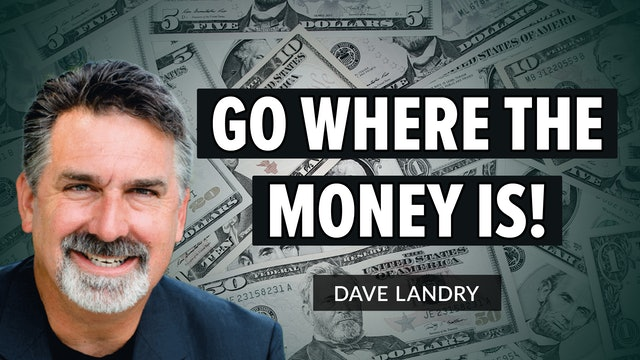 Go Where The Money Is   Dave Landry