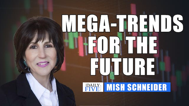 Mega-Trends For The Future | Mish Sch...