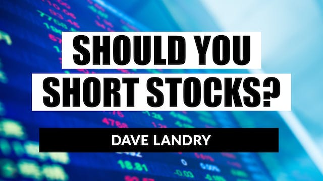 Should You Short Stocks? | Dave Landry