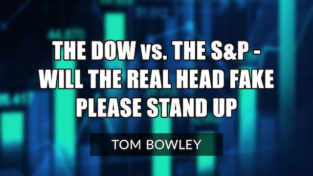 Dow vs. S&P - Will The Real Head Fake...