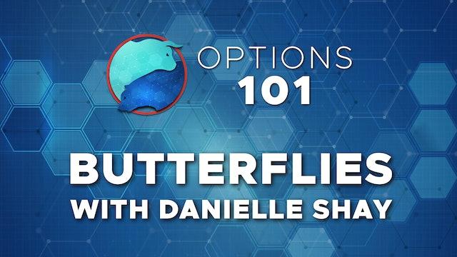 Options 101: Butterflies   Danielle Shay   Options 101