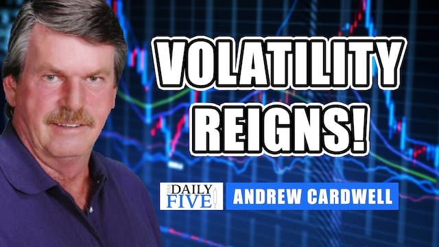 Volatility Reigns! | Andrew Cardwell ...
