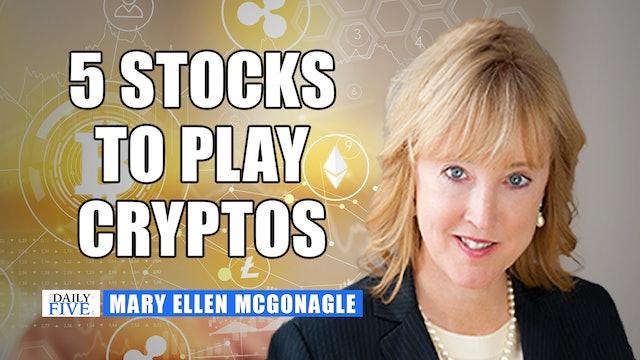 5 Stocks To Play Cryptos | Mary Ellen McGonagle (07.27)