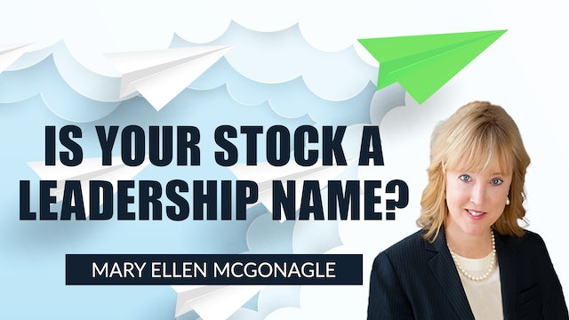 Is Your Stock a Leadership Name? | Mary Ellen McGonagle (05.28)