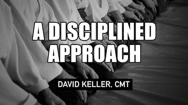 A Disciplined Approach   David Kellerr, CMT