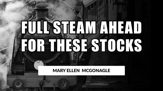 Full Steam Ahead for These Stocks! | ...