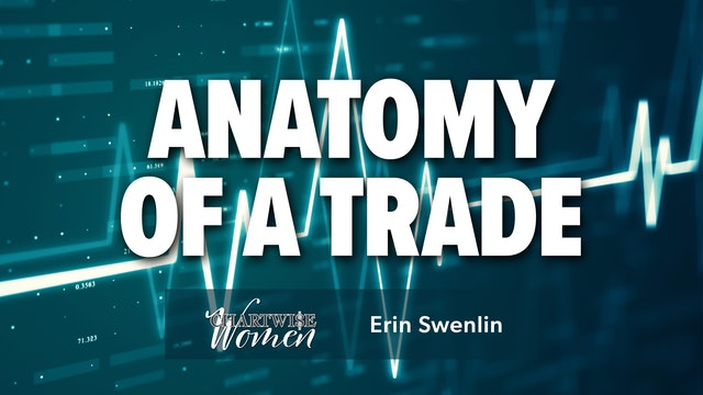 Anatomy of a Trade | Erin Swenlin