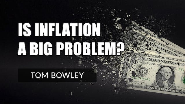 Is Inflation A Big Problem? | Tom Bow...