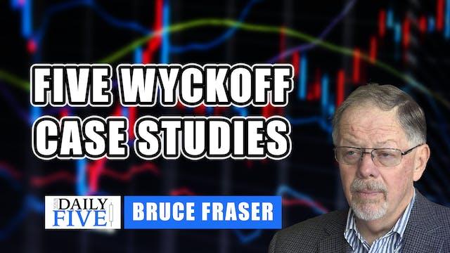 Five Wyckoff Case Studies | Bruce Fra...