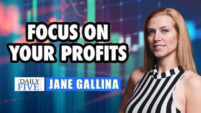 Focus On Your Profits | Jane Gallina ...