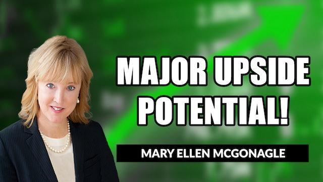 Major Upside Potential! | Mary Ellen McGonagle (04.09)