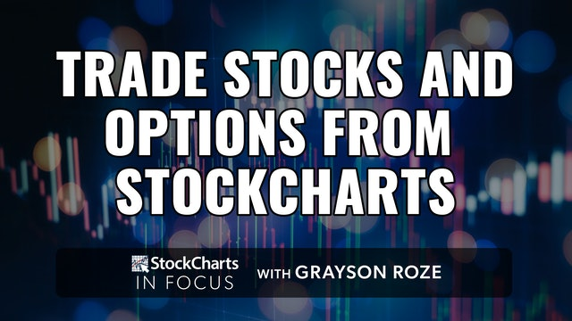 Trade Stocks & Options From StockCharts With Tradier Brokerage   Grayson Roze