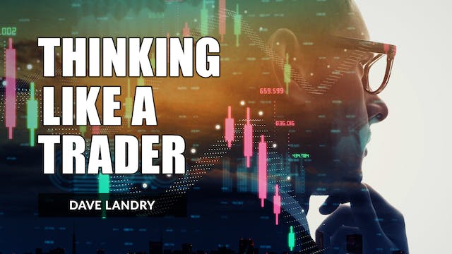 How To Think Like A Trader | Dave Lan...