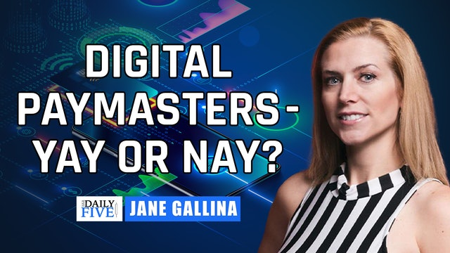 Digital Paymasters - Yay Or Nay? | Jane Gallina (07.23)