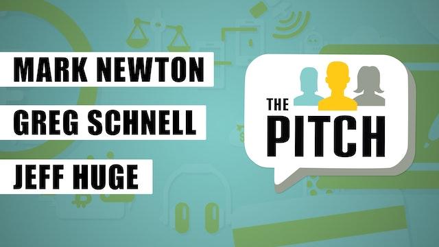 The Pitch | Greg Schnell, CMT, Jeff Huge, CMT, Mark Newton, CMT (7.27)