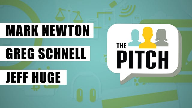 The Pitch | Greg Schnell, CMT, Jeff H...