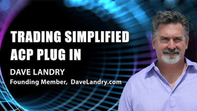 """""""Trading Simplified"""" ACP Plug-In   Dave Landry"""