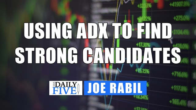 Using ADX to Find Strong Candidates | Joe Rabil (06.11)