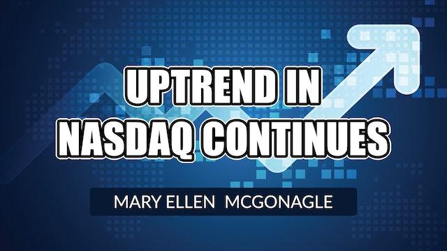 Uptrend In Nasdaq Continues! | Mary Ellen McGonagle (06.11)