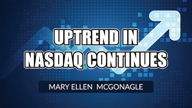 Uptrend In Nasdaq Continues! | Mary E...