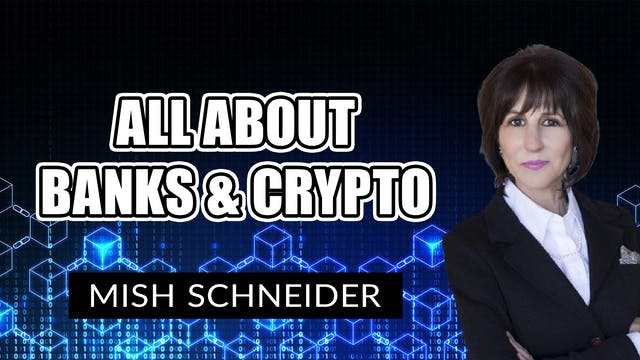 All About Banks and Crypto | Mish Sch...