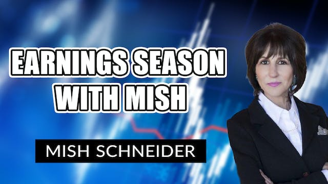 Earnings Season with Mish | Mish Schn...