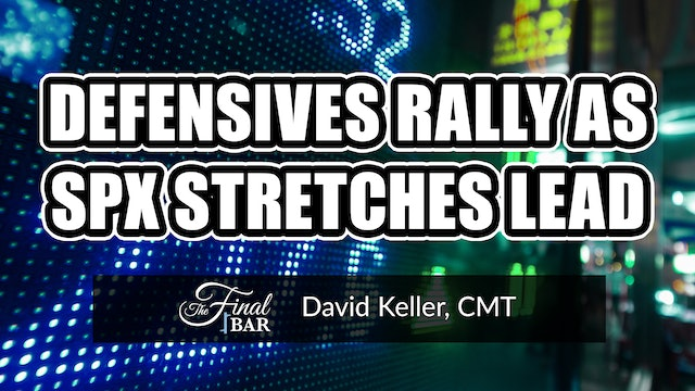 Defensives Rally as SPX Stretches Lead | David Keller, CMT (06.25)