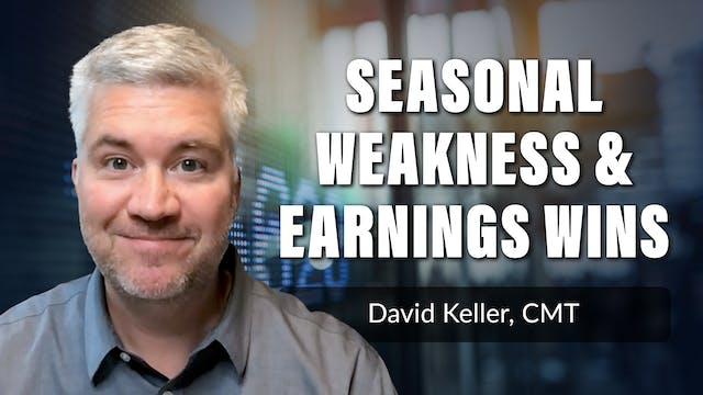 Seasonal Weakness and Earnings Wins |...