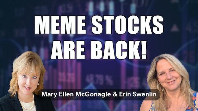 Meme Stocks are Back! | Erin Swenlin & Mary Ellen McGonagle (08.26)
