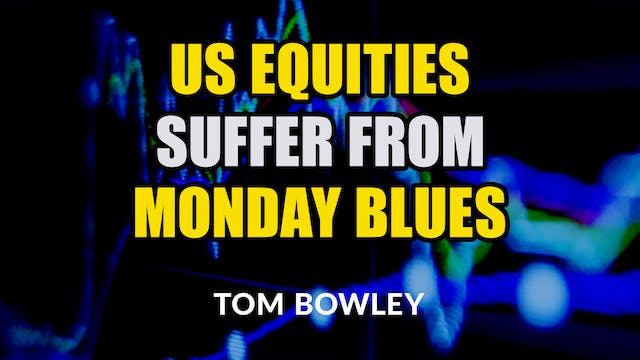 U.S. Equities Suffer From the Monday ...