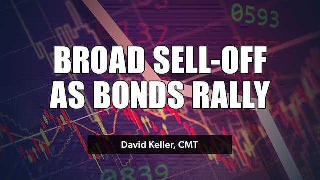 Broad Selloff as Bonds Rally | David ...