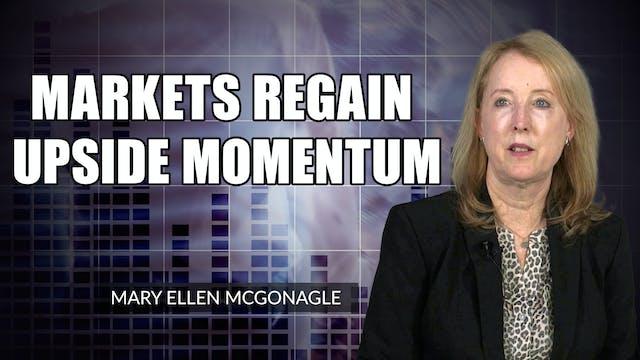 Markets Regain Upside Momentum | Mary...