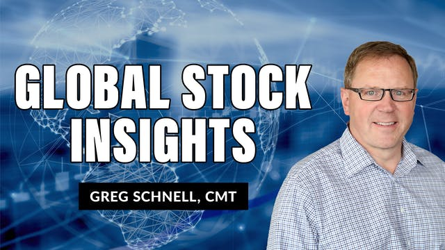 Global Stock Insights | Greg Schnell,...