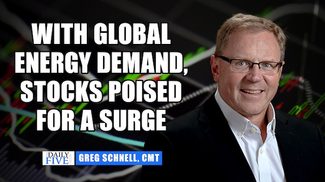 With Global Energy Demand, Stocks Are Poised For A Surge | Greg Schnell, CMT