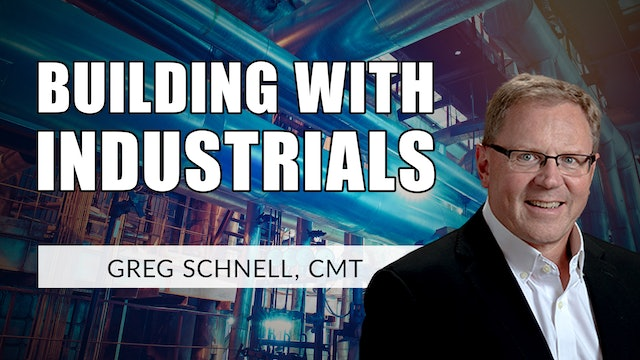 Building With Industrials | Greg Schnell, CMT (05.05)
