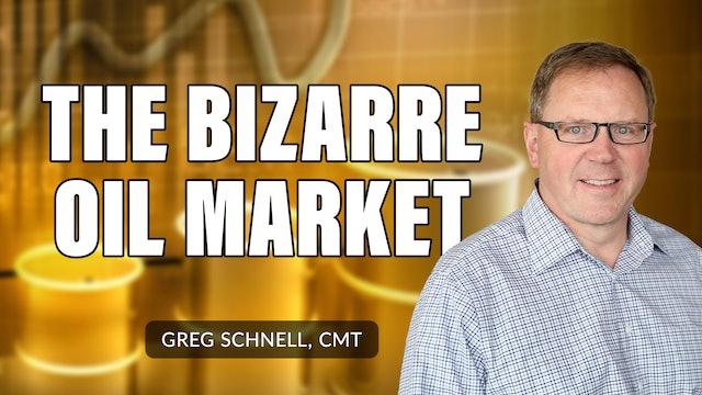 The Bizarre Oil Market | Greg Schnell, CMT