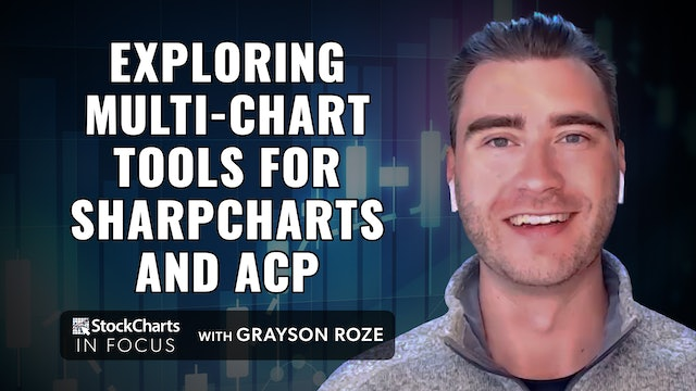 Exploring All The Multi-Chart Tools For SharpCharts and ACP   Grayson Roze