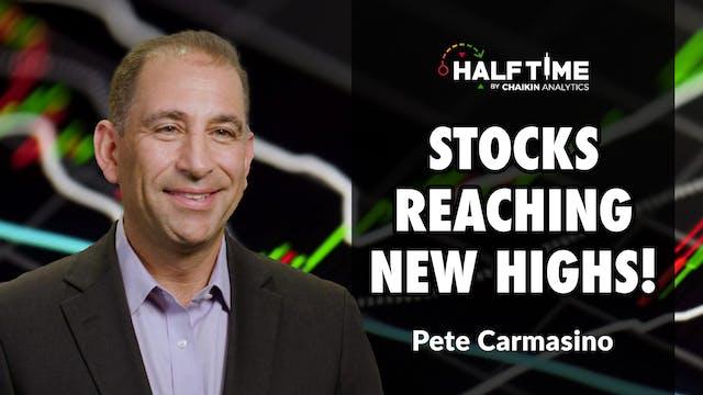Stocks Reaching New Highs! | Pete Car...