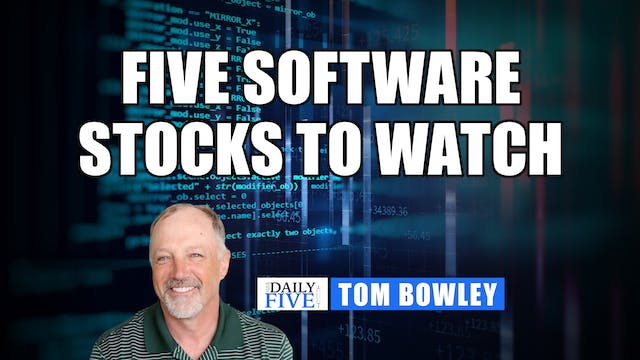 5 Software Stocks To Watch | Tom Bowl...