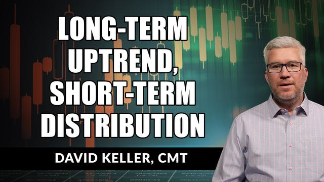 Long-Term Uptrend, Short-Term Distrib...